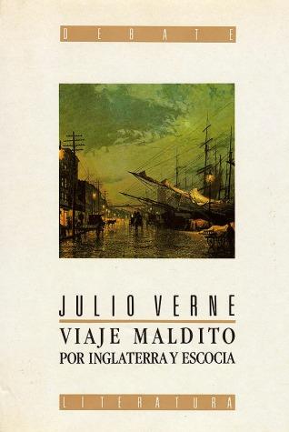 Julio-Verne-Viaje-Maldito-por-Inglaterras-y-Escocia